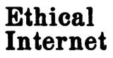 Ethical Internet